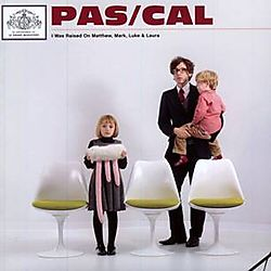Pascal.i was raised