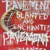 Pavement.slanted_enchanted