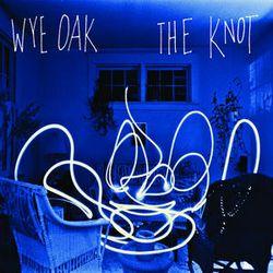 Wye Oak.The Knot