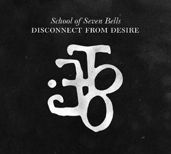 School of seven bells.disconnect